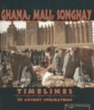 9781589527218: Ghana, Mali, Songhay (Timelines of Ancient Civilizations)
