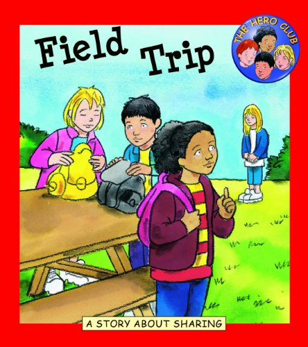 Field Trip: A Book about Sharing (Hero Club): Cindy Leaney