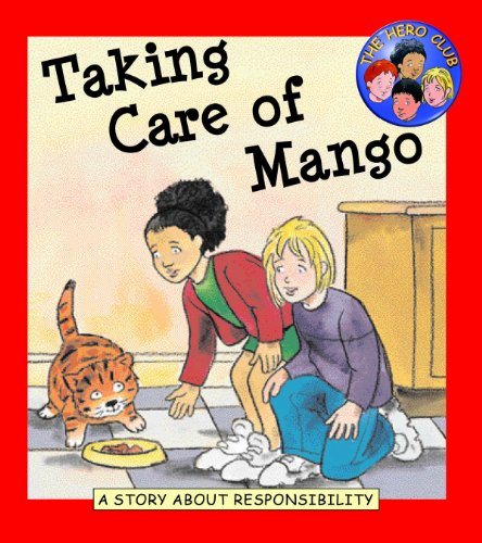 9781589527386: Taking Care of Mango: A Story About Responsibility