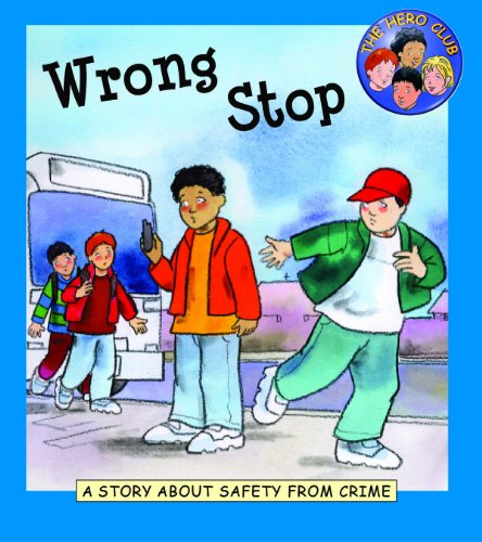 Wrong Stop: A Story About Safety from Crime (Hero Club Safety): Leaney, Cindy