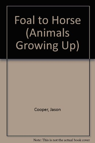 9781589528574: Foal to Horse (Animals Growing Up)