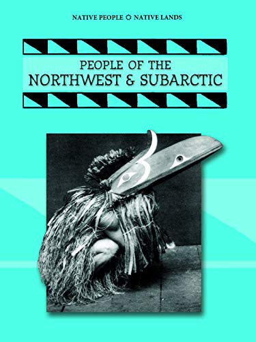 People Of The Northwest & Subartic (Native People, Native Lands (Paperback)): Linda Thompson