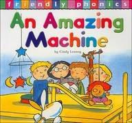 9781589529137: The Amazing Machine (Friendly Phonics)