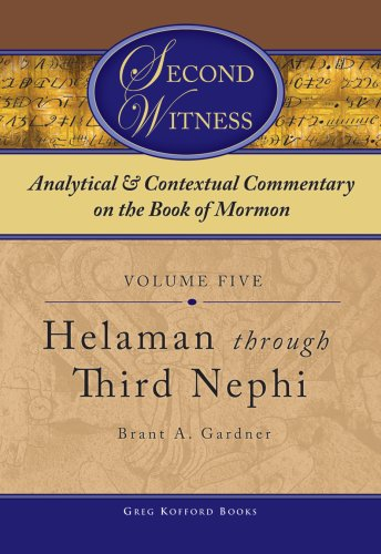 9781589580459: Second Witness: Analytical and Contextual Commentary on the Book of Mormon, Helaman Through Third Nephi