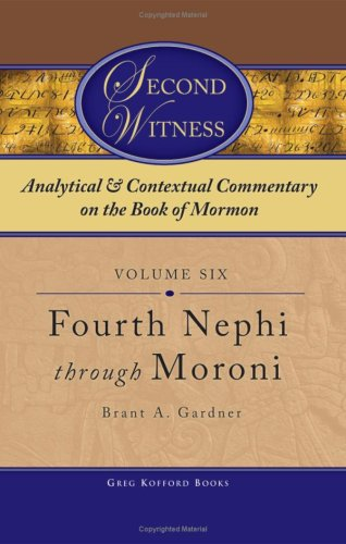 9781589580466: Second Witness: Analytical and Contextual Commentary on the Book of Mormon, Fourth Nephi - Moroni
