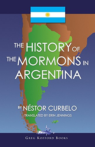 The History of the Mormons in Argentina: Curbelo, Nestor