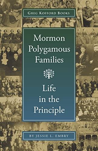 Mormon Polygamous Families: Life in the Principle: Embry, Jessie L.
