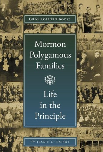 9781589581142: Mormon Polygamous Families: Life in the Principle