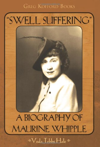Swell Suffering a Biography of Maureen Whipple: Veda Tebbs Hale