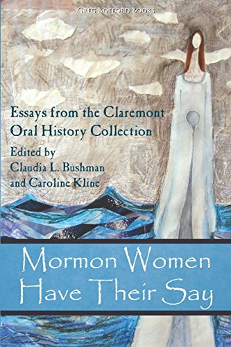 Mormon Women Have Their Say: Essays from the Claremont Oral History Collection: David Golding