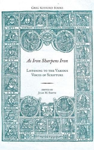 9781589585317: As Iron Sharpens Iron: Listening to the Various Voices of Scripture
