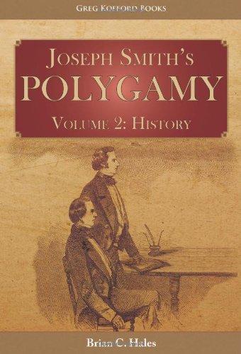 Joseph Smith's Polygamy, Vol. 2: History: Hales, Brian C.