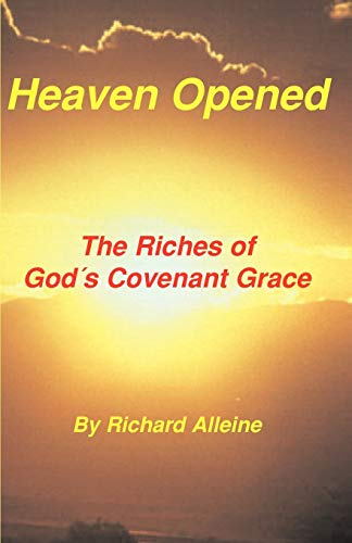 9781589600003: Heaven Opened: The Riches of God's Covenant Grace