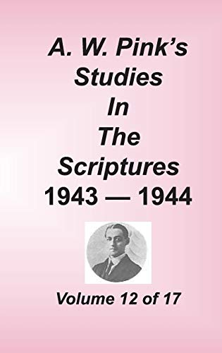 9781589602243: A. W. Pink's Studies in the Scriptures, Volume 12