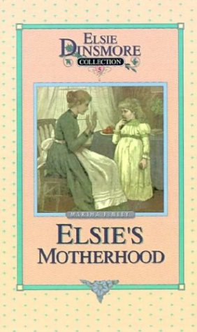 9781589602670: Elsie's Motherhood (Elsie Dinsmore Collection)