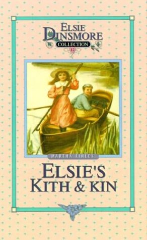 9781589602748: Elsie's Kith and Kin (Elsie Dinsmore Collection)