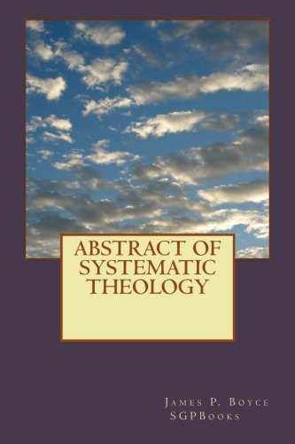 9781589603639: Abstract Of Systematic Theology