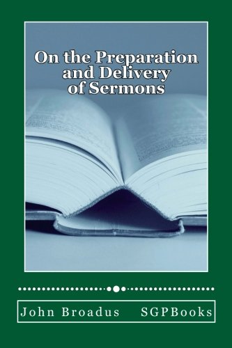 9781589604902: On the Preparation and Delivery of Sermons