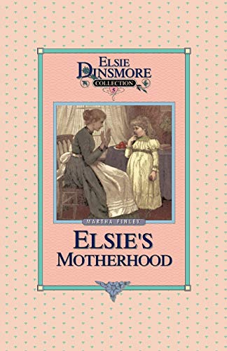 9781589605046: Elsie's Motherhood - Collector's Edition, Book 5 of 28 Book Series