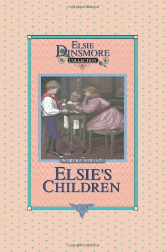 9781589605053: Elsie's Children - Collector's Edition, Book 6 of 28 Book Series, Martha Finley, Paperback