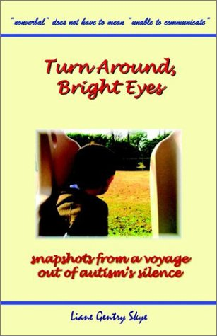 9781589610248: Turn Around, Bright Eyes: Snapshots from a Voyage Out of Autism's Silence