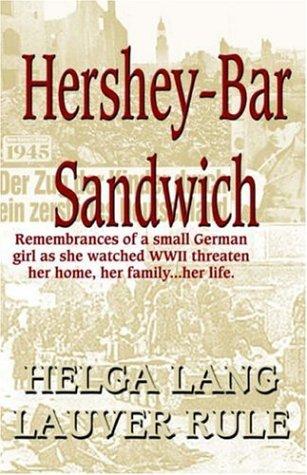 Hershey Bar Sandwich: Rule, Helga L. L.
