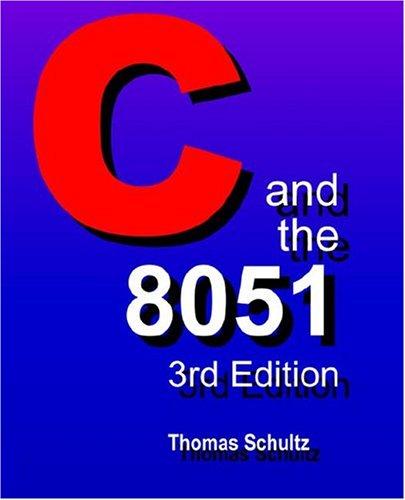 C and the 8051: Thomas Schultz