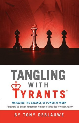 9781589615779: Tangling With Tyrants: Managing the Balance of Power at Work
