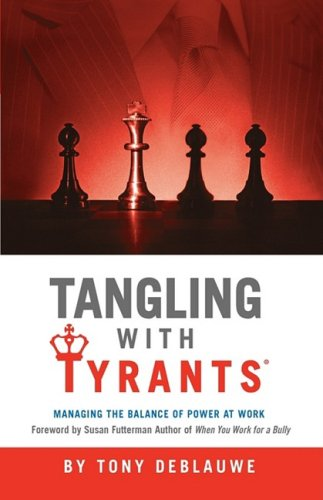 9781589615786: Tangling with Tyrants: Managing the Balance of Power at Work