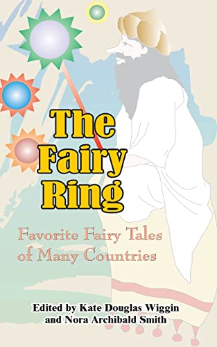 The Fairy Ring: Favorite Fairy Tales of: Kate Douglas Wiggin