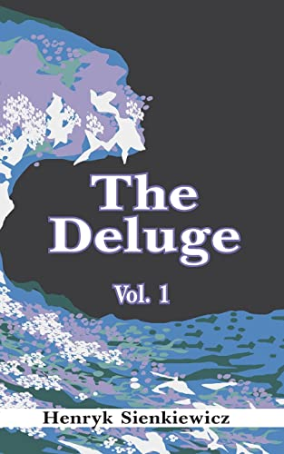 9781589630215: The Deluge: An Historical Novel of Poland, Sweden, and Russia, Vol. 1