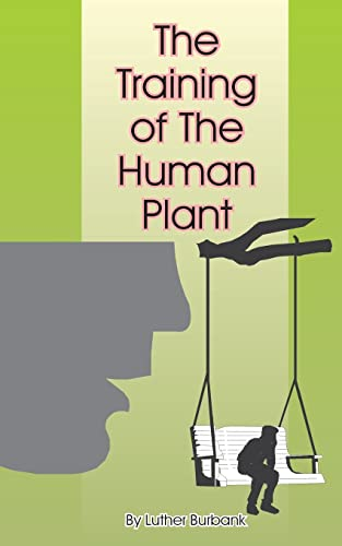 9781589630277: The Training of the Human Plant