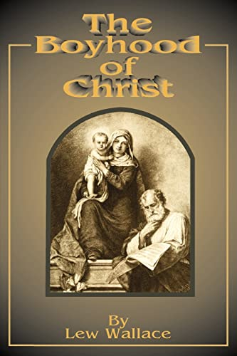 The Boyhood of Christ: Lewis Wallace