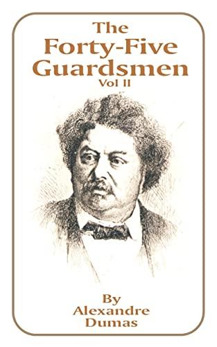 9781589631717: The Forty-Five Guardsmen: Volume II (v. II)