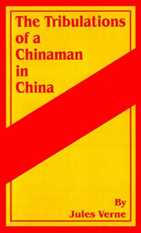 9781589631991: The Tribulations of a Chinaman in China