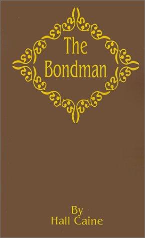 The Bondman: Hall Caine