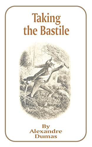Taking the Bastile (Works of Alexandre Dumas): Alexandre Dumas