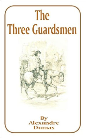 The Three Guardsmen (Works of Alexandre Dumas): Dumas, Alexandre