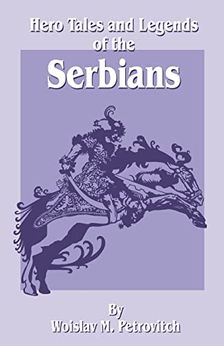9781589632929: Hero Tales and Legends of the Serbians
