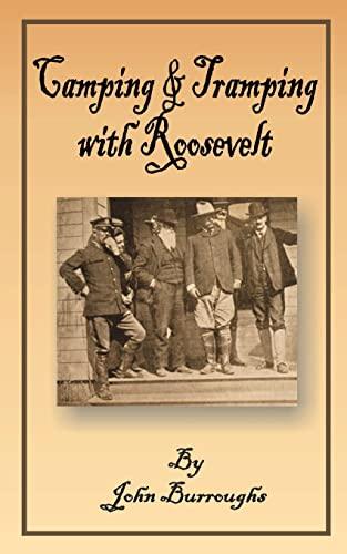 Camping & Tramping with Roosevelt: John Burroughs
