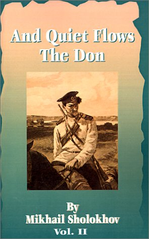 And Quiet Flows the Don (v. 2): Mikhail Aleksandrovich Sholokhov