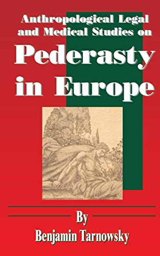 Anthropological Legal and Medical Studies on Pederasty in Europe: Benjamin Tarnowsky