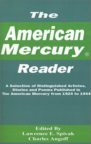 The American Mercury Reader: A Selection of Distinguished Articles, Stories and Poems Published in ...