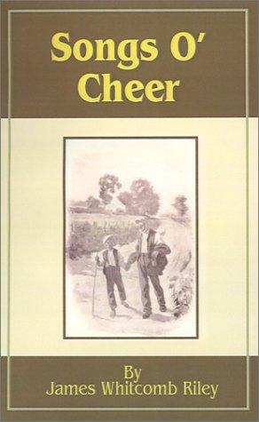 Songs O' Cheer: Riley, James Whitcomb