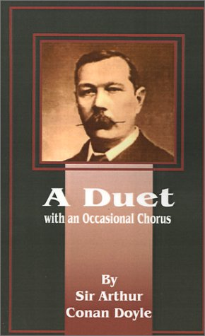A Duet: With an Occasional Chorus: Doyle, Arthur Conan
