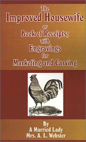 9781589634862: The Improved Housewife, or Book of Receipts; With Engravings for Marketing and Carving.