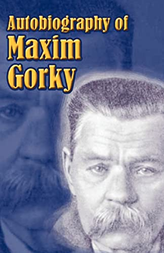 Autobiography of Maxim Gorky: My Childhood, in: Gorky, Maxim