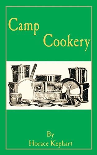 Camp Cookery: Horace Kephart