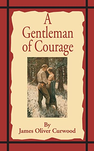 9781589635401: A Gentleman of Courage: A Novel of the Wilderness
