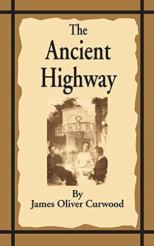 9781589635517: The Ancient Highway: A Novel of High Hearts and Open Roads